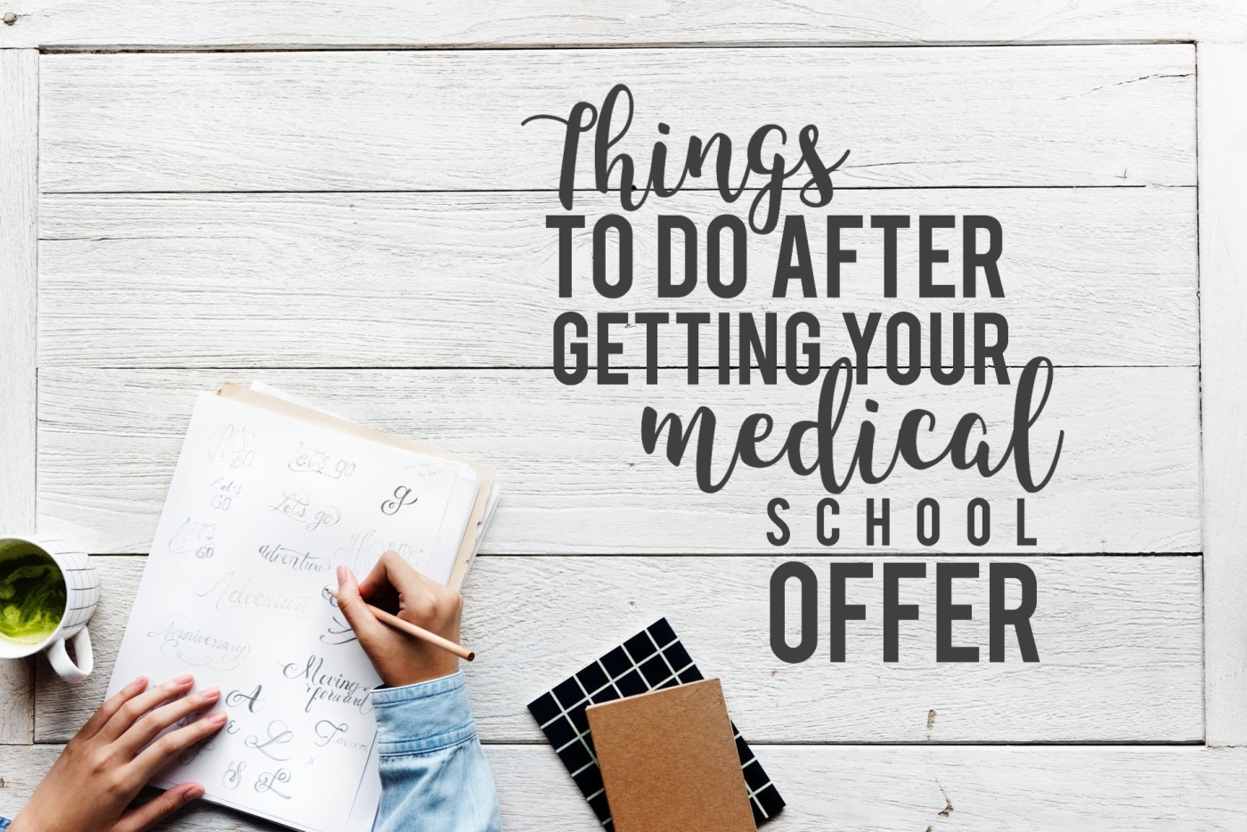 Things to do After You Get Your Med School Offer – Life of a